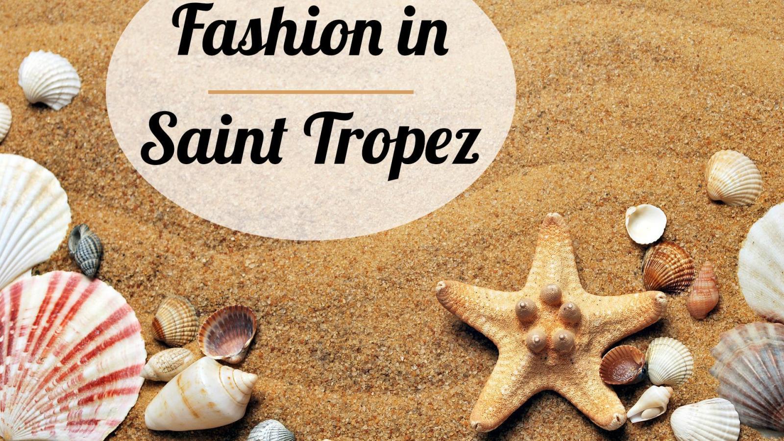 Saint-Tropez: Summer fashion capital